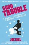 Good Trouble : Building a Successful Life and Business with Asperger's (Real World)