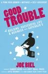 Good Trouble  by Joe Biel