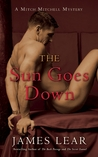 The Sun Goes Down (Mitch Mitchell Mystery, #4)