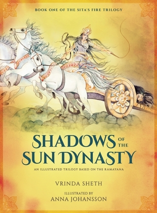 Shadows of the Sun Dynasty: An Illustrated Trilogy Based on the Ramayana(Sitas Fire Trilogy 1)