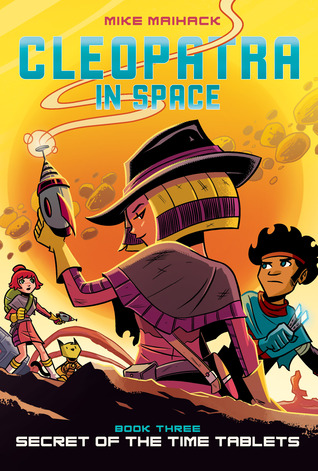 Secret of the Time Tablets (Cleopatra in Space, #3)
