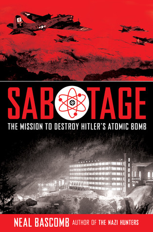 Sabotage: The Mission to Destroy Hitlers Atomic Bomb: Young Adult Edition