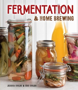 Homebrewing and Fermenting: The Ultimate Guide to Live Culture & Fermentation
