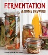 Homebrewing and Fermenting by Eric Childs