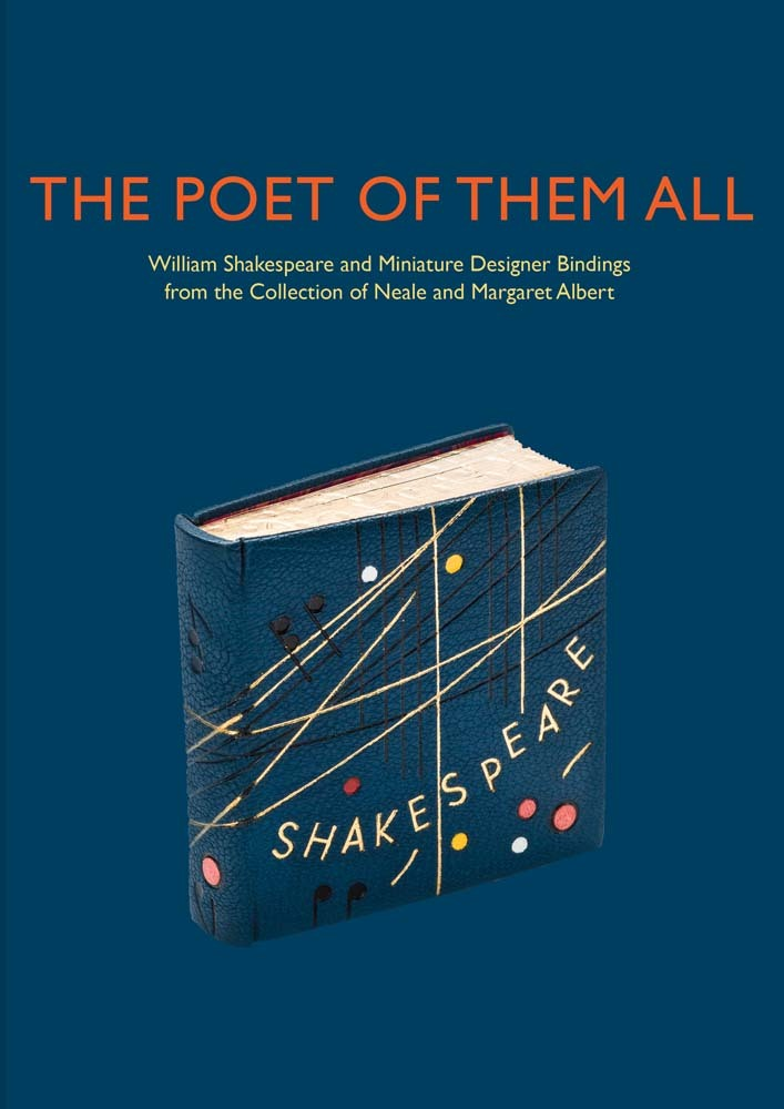The Poet of Them All: William Shakespeare and Miniature Designer Bindings from the Collection of Neale and Margaret Albert