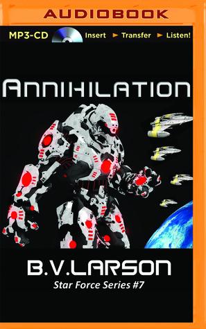 Annihilation Star Force 7 By Bv Larson