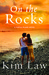 On the Rocks (Turtle Island, #3) by Kim Law