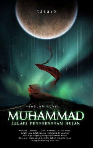 Muhammad: Lelaki Penggenggam Hujan