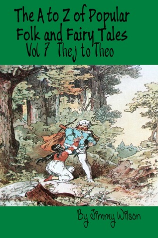 The A to Z of Popular Folk and Fairy Tales Vol 7 Thej to Theo