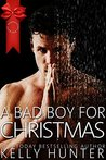 A Bad Boy for Christmas by Kelly Hunter