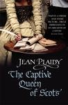 The Captive Queen of Scots (Stuart Saga, #2) (Mary Stuart, #2)