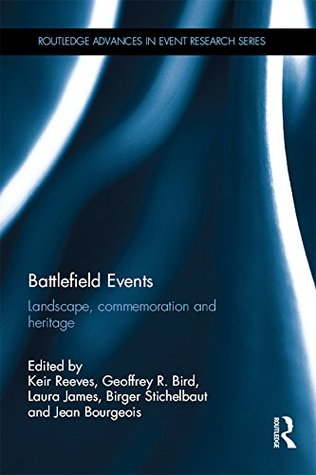 battlefield-events-landscape-commemoration-and-heritage-routledge-advances-in-event-research-series