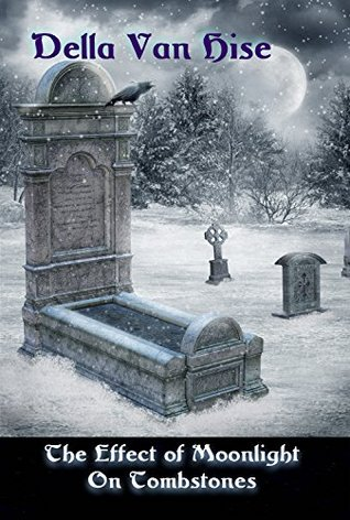 The Effect of Moonlight on Tombstones: A Dark Little Collection of Poetry Gleaned From the Gnosis of Vampires & Songs of the Muse