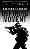 Defining Moment (Codename: Church Book 1)