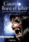 Cuando llora el lobo: crónica de los licántropos cinematográficos