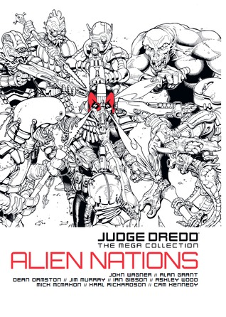 Judge Dredd: Alien Nations (Judge Dredd:The Mega Collection, #15)