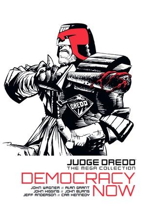 Judge Dredd: Democracy Now (Judge Dredd: The Mega Collection, #12)