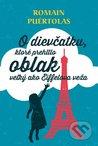 O dievčatku, ktoré prehltlo oblak veľký ako Eiffelova veža by Romain Puértolas