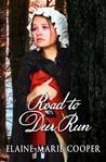 Road to Deer Run (Deer Run Saga, #1)