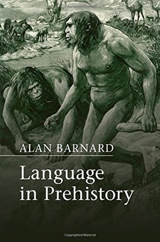 Language in Prehistory (Approaches to the Evolution of Language)