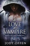 To Love A Vampire (Vampire Guardians #2)
