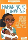 Maman noire et invisible by Diariatou Kebe