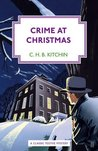 Crime at Christmas by C.H.B. Kitchin