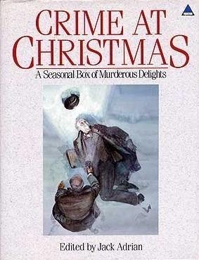 Crime at Christmas: A Seasonal Box of Murderous Delights