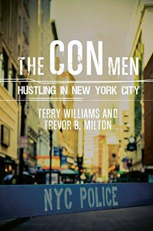 The Con Men: Hustling in New York City (Public Criminology)