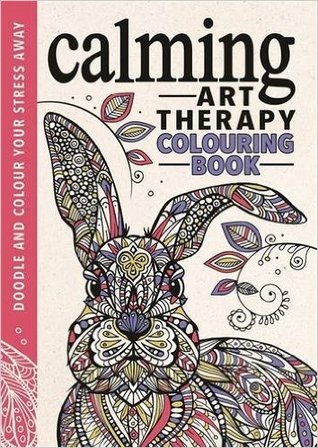 Calming Art Therapy Doodle And Colour Your Stress Away By Richard