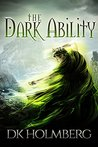 The Dark Ability by D.K. Holmberg