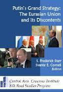 Putin's Grand Strategy: The Eurasian Union and Its Discontents