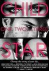 Child Star (Childstar, #1-3)