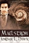 Maelstrom by Jordan L. Hawk