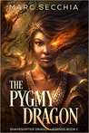 The Pygmy Dragon (Shapeshifter Dragon Legends, #1)