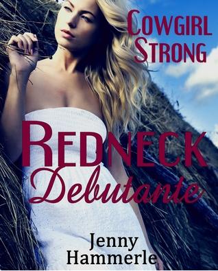 Cowgirl Strong: Redneck Debutante