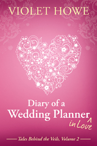 Diary of a Wedding Planner in Love(Tales Behind the Veils 2)
