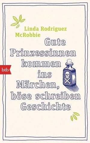 Gute Prinzessinnen kommen ins Märchen, böse schreiben Geschichte