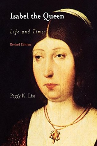 Isabel the Queen by Peggy K. Liss