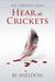Hear the Crickets (The Gibborim, #1)