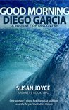 Good Morning Diego Garcia by Susan Joyce