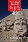 Long Ride for a Pie: From London to New Zealand on Two Wheels and an Appetite
