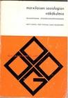 Marxilaisen sosiologian näkökulmia: teoreettisesta yhteiskuntatutimuksesta