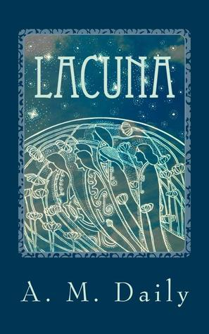 Lacuna by A.M. Daily