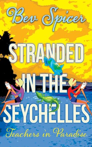 Stranded in the Seychelles by Bev Spicer