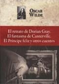 El retrato de Dorian Gray. El fantasma de Canterville. El príncipe feliz y otros cuentos