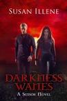 Darkness Wanes (The Sensor, #6)