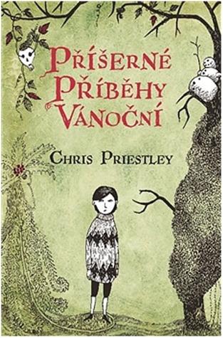 Příšerné příběhy vánoční by Chris Priestley