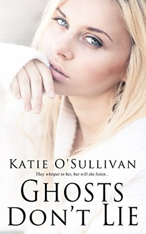 Ghosts Don't Lie by Katie O'Sullivan