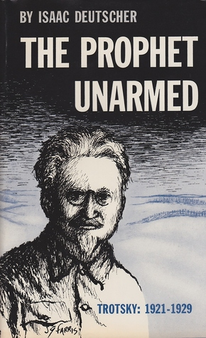 The Prophet Unarmed: Trotsky: 1921-1929